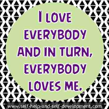 Self talk for loving everybody and getting loved by everybody.