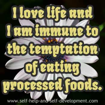 Self talk for loving life and resisting the temptation of eating processed food.