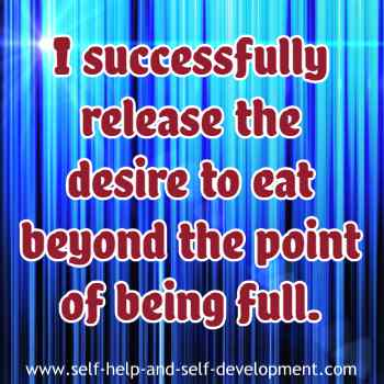 Self talk for controlling the desire to eat when you are full.