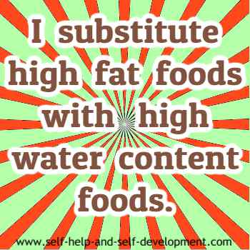 Self talk for replacing high fat foods with high water content foods.