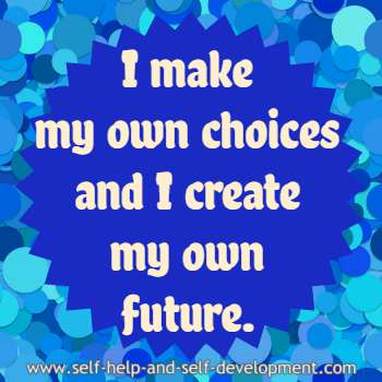 Self talk for being able to make my own choices and my own future.