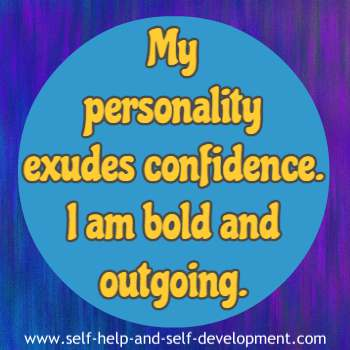 Self talk for a confident personality, for being bold and outgoing.