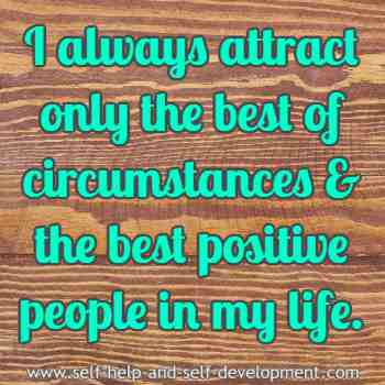 Self talk for attracting the best circumstances and people in life.