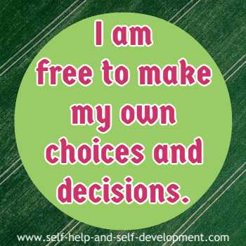 Self talk for being able to make own choices and decisions.