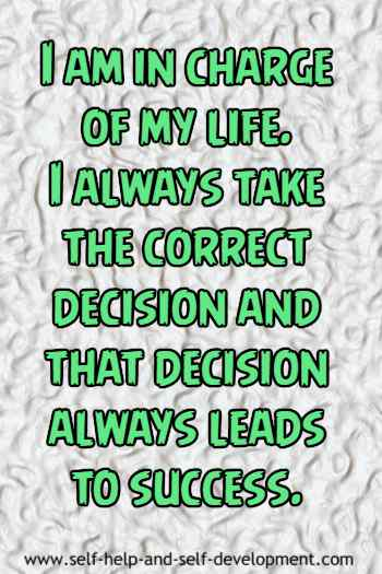 Self talk for being in charge of your own life and always taking correct decisions leading to success.