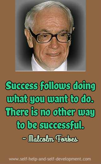Cause of Success by Malcolm Forbes.