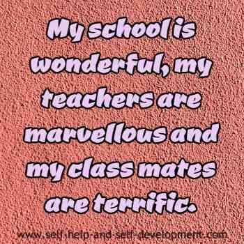 Self talk for having a wonderful school, marvellous teachers and terrific class mates.